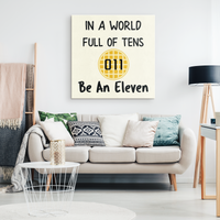 World Full of Tens Wall Decor Canvas, Be an Eleven