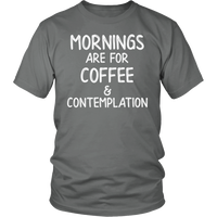 Mornings Are For Coffee And Contemplation T Shirt For Men