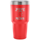 Justice for Mews Cat Vacuum Coffee Tumbler