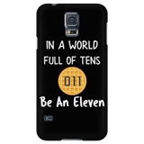 In a World of Ten Be an Eleven Samsung Galaxy Smart Phone Case for Women Men Kids Waffle Case