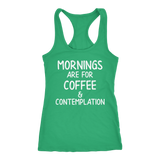 Mornings Are For Coffee And Contemplation Racerback Tank Top for Women
