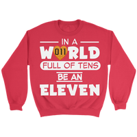 In a World Full of Tens Be an Eleven Unisex Crewneck Sweatshirt for Men Women Waffle Tee