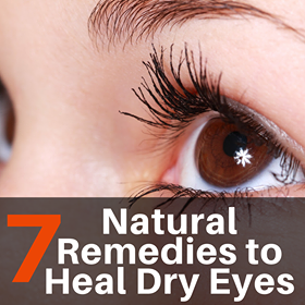 7 Natural Remedies to Heal Dry Eyes