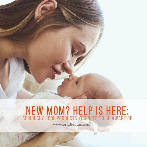 NEW MOM? HELP IS HERE: Seriously Cool Products You Need to Be Aware of