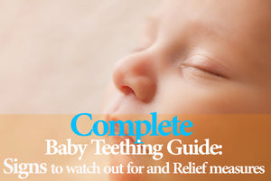 Complete Baby Teething Guide: Signs to watch out for and Relief measures