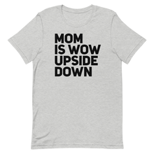 Mom is Wow upside Down TeeShirt