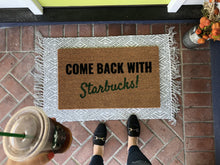 Doormat - Come Back With Starbucks Custom Doormat