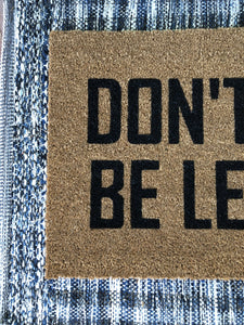 Doormat - Don't Stop Be Leaving Funny Doormat