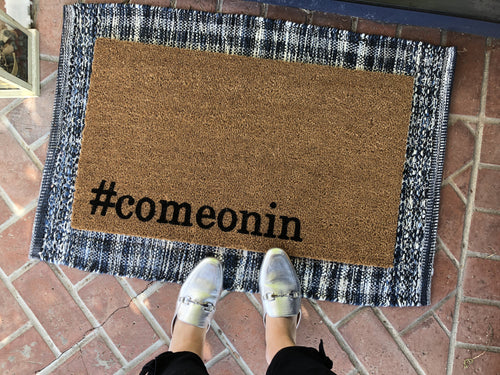 Doormat - Hashtag #comeonin Funny Welcome Mat