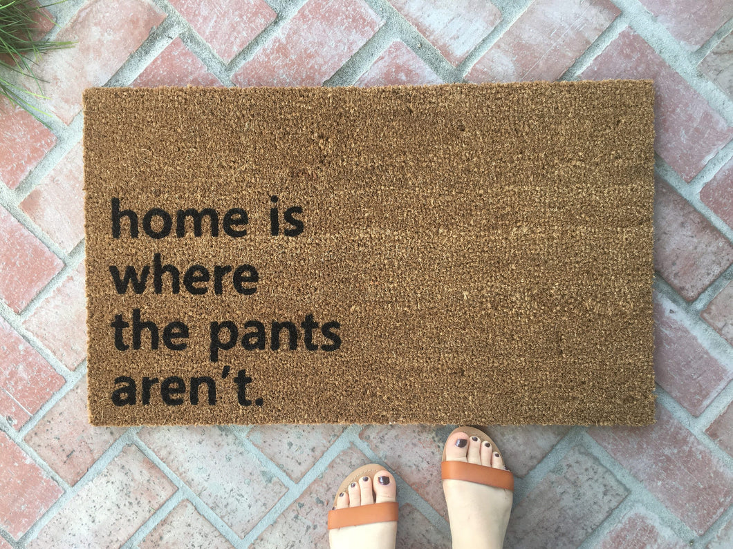 Doormat - Home Is Where The Pants Aren't Funny Doormat