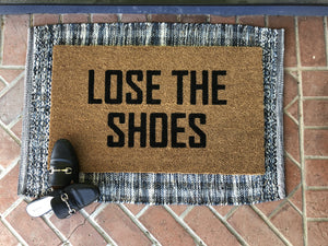 Doormat - Lose The Shoes Funny Doormat