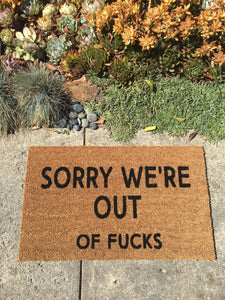 Doormat - Sorry We're Out Of Fucks Funny Doormat