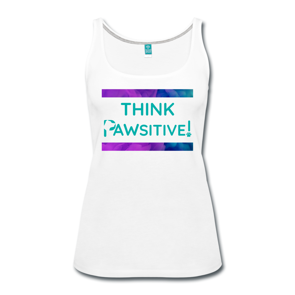"""Think PAWSITIVE!"" - Tank - white"