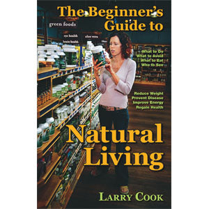 The Beginners Guide to Natural Livin