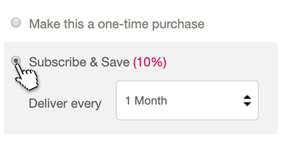 Choose Subscribe & Save before adding item to cart
