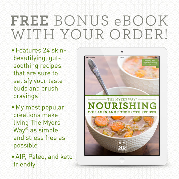 The Myers Way® 24 skin-beautifying, gut-soothing Collagen and Beef Bone Broth Recipes - Bonus eBook - Amy Myers MD®