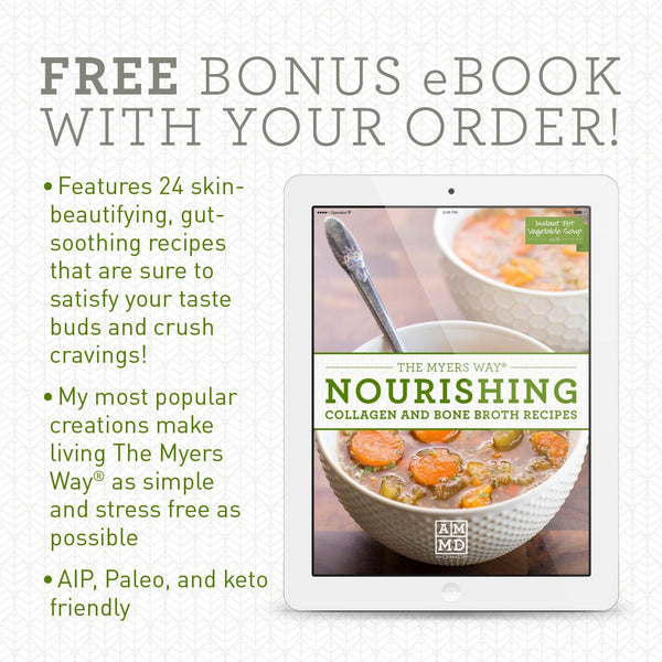 The Myers Way® 24 skin-beautifying, gut-soothing Collagen and Bone Broth Recipes - Bonus eBook - Amy Myers MD®