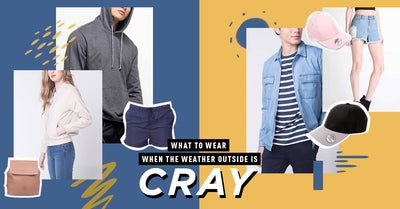 What to Wear When the Weather Outside Is Cray