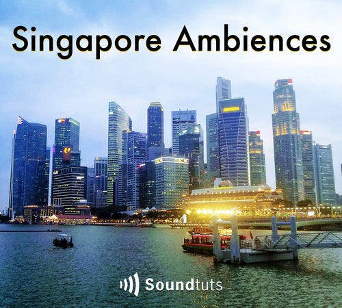 Singapore Ambiences Sound Library - Sound Tutorials Store