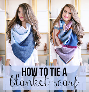 Quick Tutorial: How to Tie a Blanket Scarf
