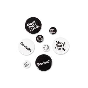 BONDWITH Button Badge: Mood That I Live By / Black / 50mm