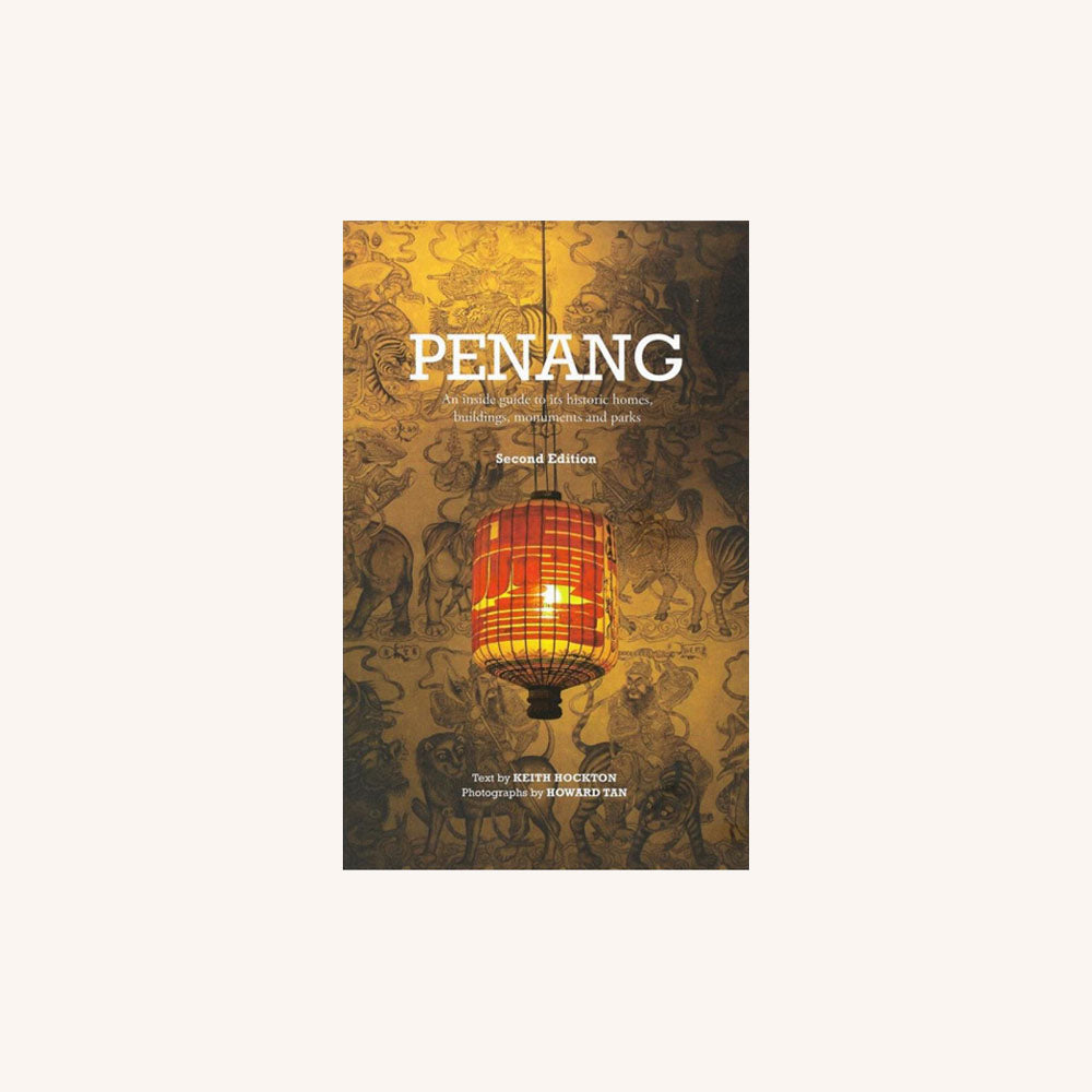 Penang - An inside guide to its historic homes, buildings, monuments and parks