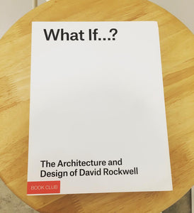 What if...? - The Architecture and Design Of David Rockwell