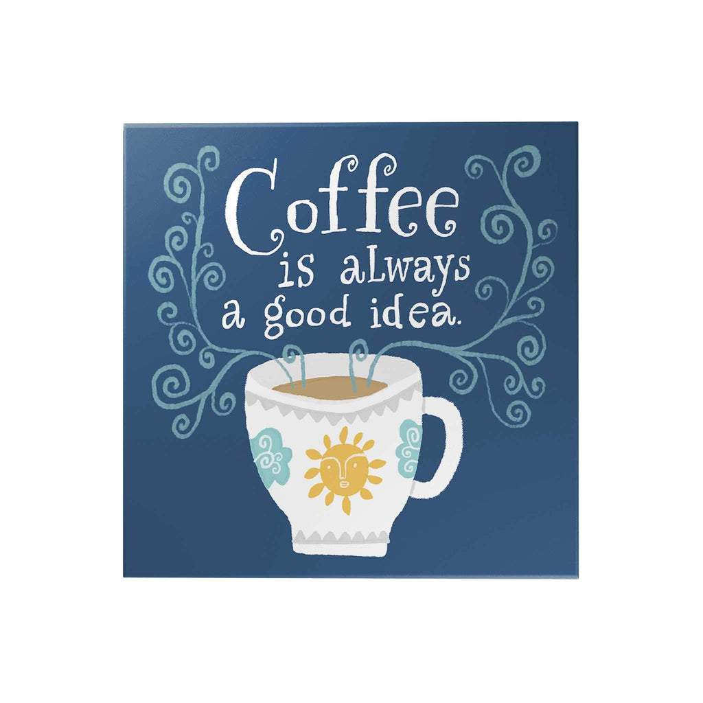 Affirmation Decoposter: Coffee Is Always