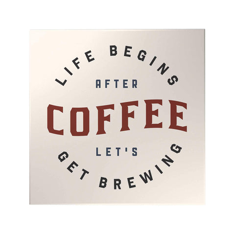 Life Begins After Coffee Let's Get Brewing Decoposter