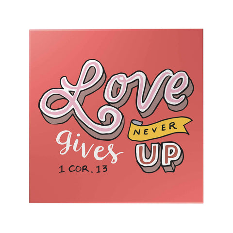 Words of Love: Love Never Gives Up Decoposter