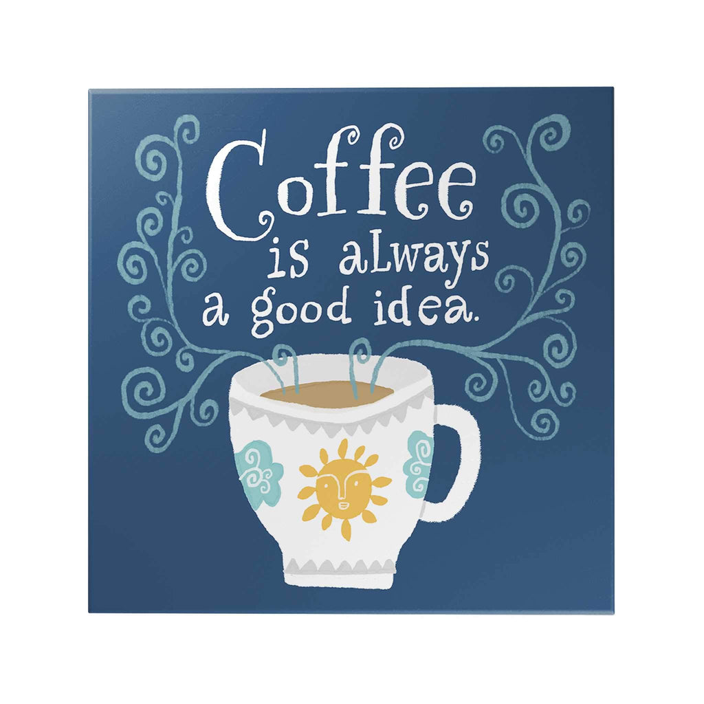Affirmation Decoposter: Coffee Is Always Decoposter