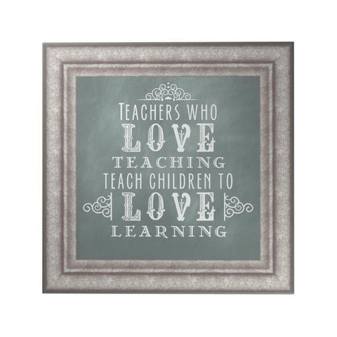 Teachers Who Love Teaching Decoposter: Frame