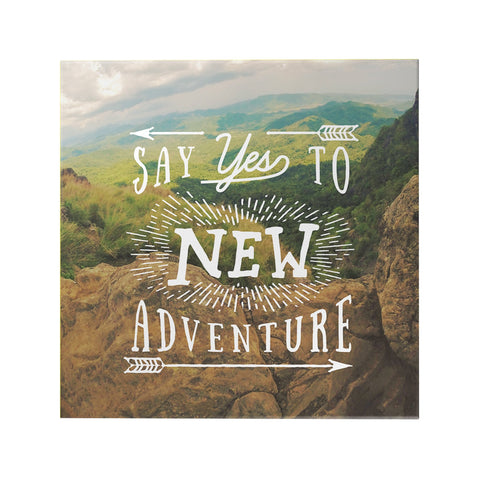 Say Yes to New Adventure Decoposter