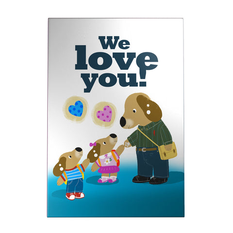 We Love You - Dog Decoposter, love