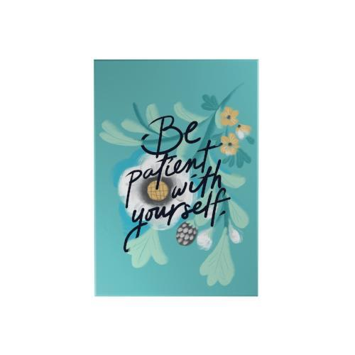 Be Patient with Yourself Decoposter