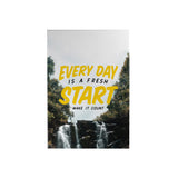 Every Day Is a Fresh Start Decoposter