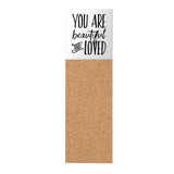 You are Beautiful and Loved Corkboard