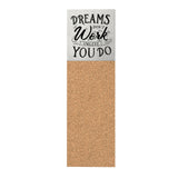 Dreams Don't Work Corkboard