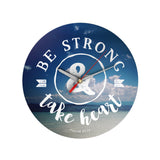 Be Strong and Take Heart Clock