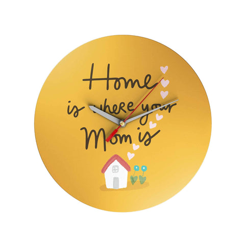 Home Is Where Your Mom Is Clock