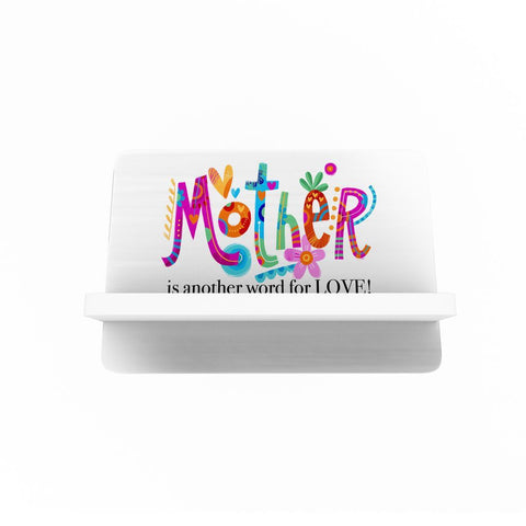 Mother Is Another Word Cellphone Holder