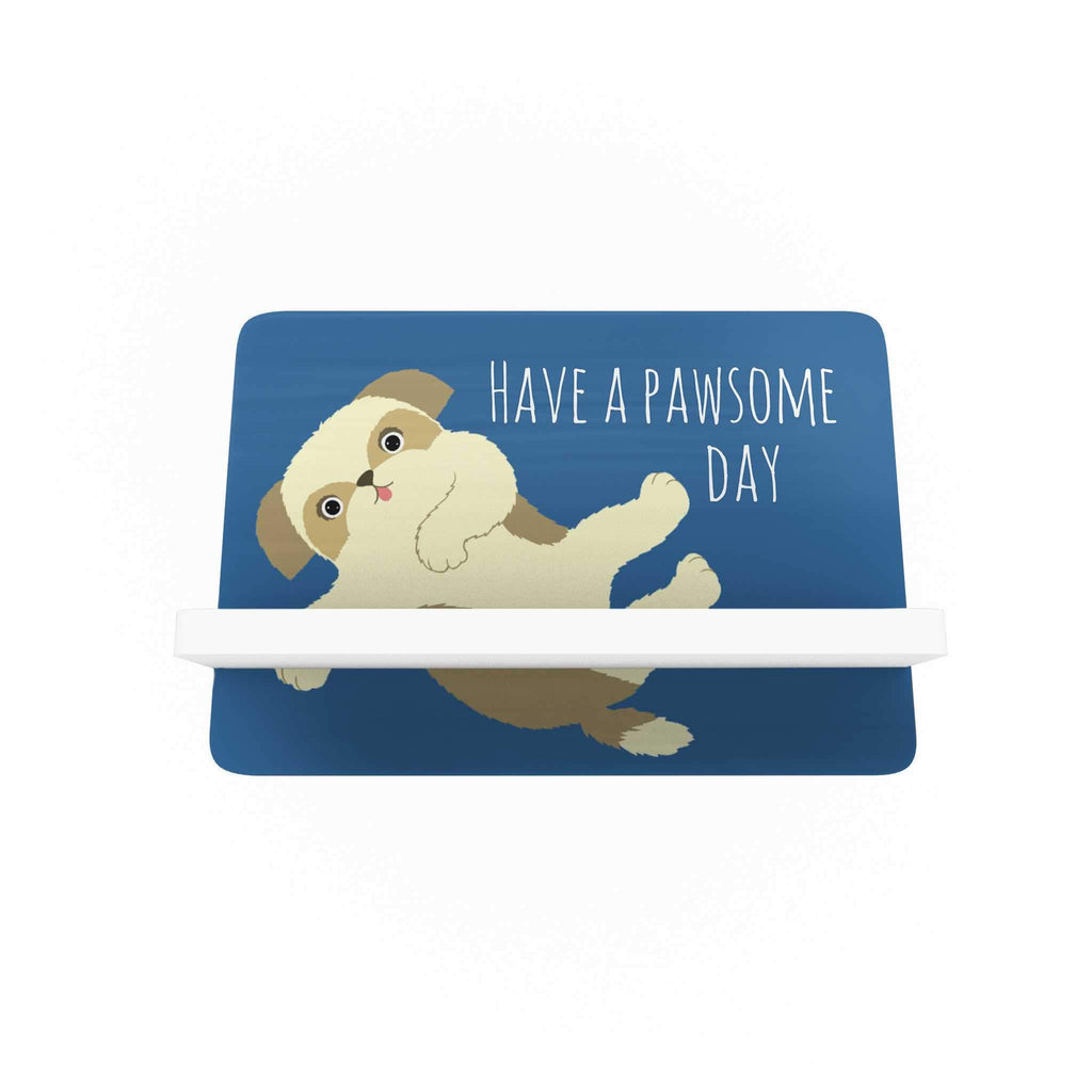 Pawsome: Have a Pawsome Day Cellphone Holder