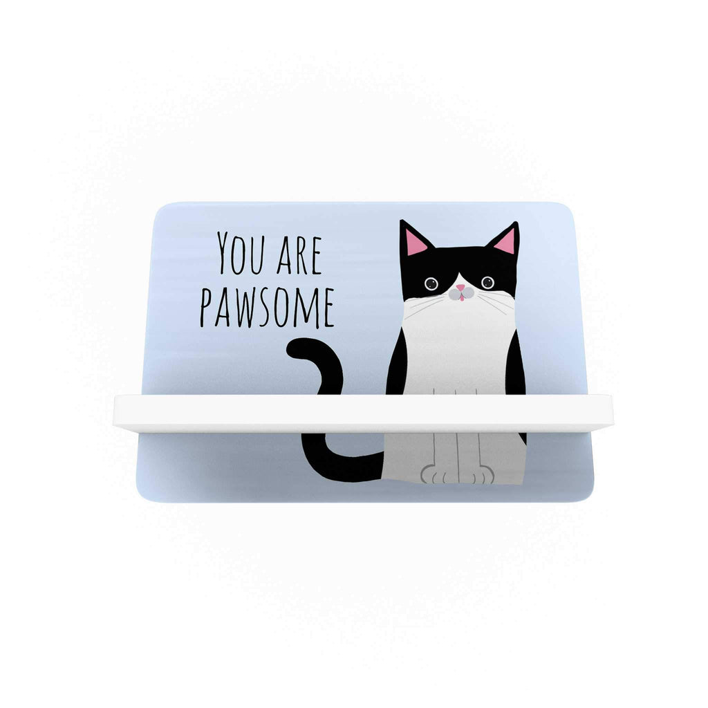 Pawsome: You are Pawsome Cellphone Holder