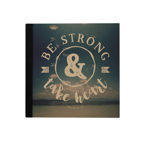 Be Strong and Take Heart Hardbound Journal