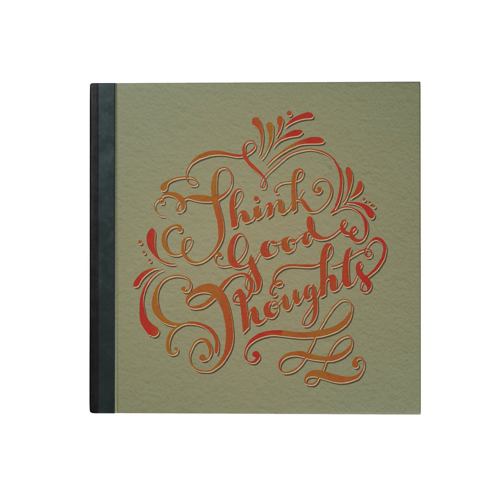 Think Good Thoughts Hardbound Journal
