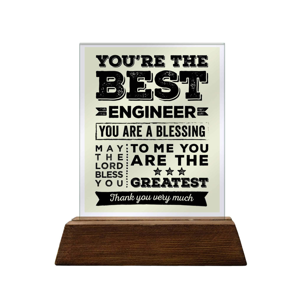 You're the Best Engineer Glass Plaque