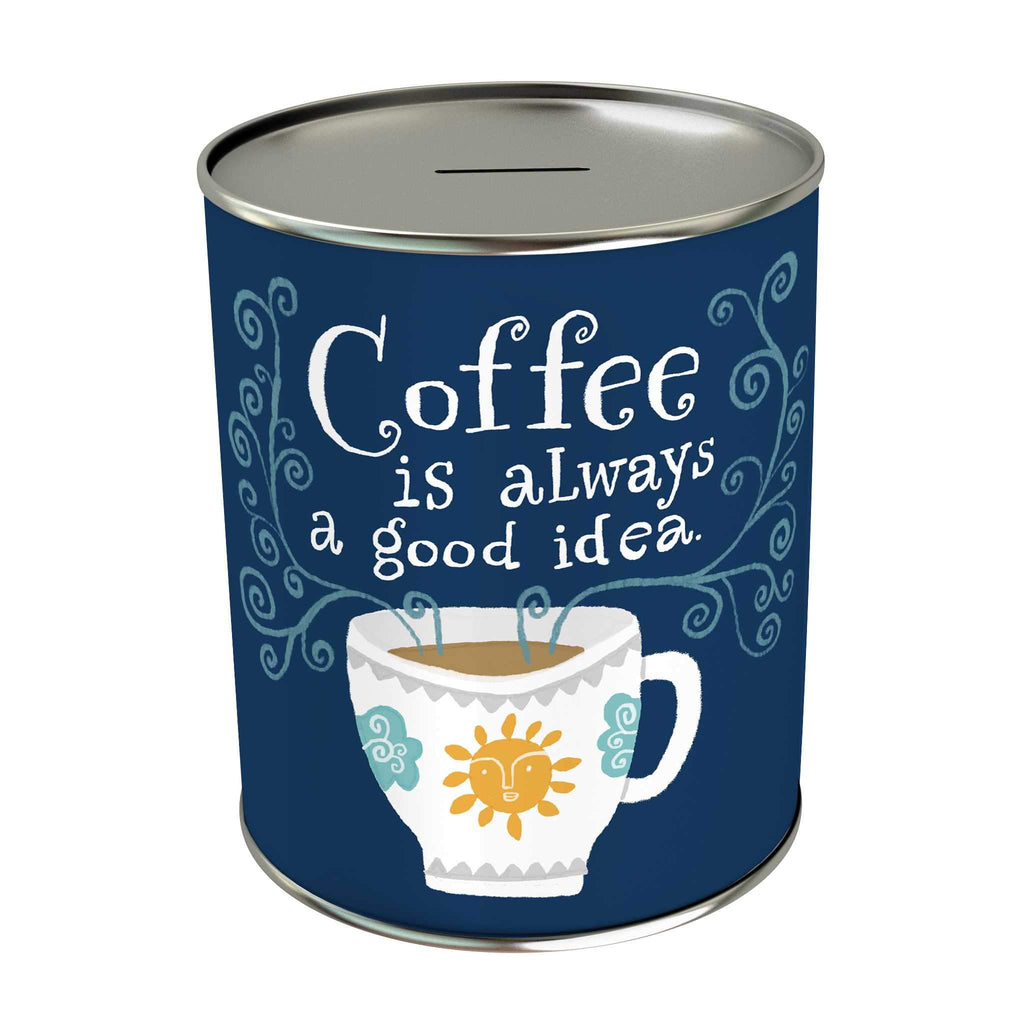 Affirmation Coin Bank: Coffee Is Always