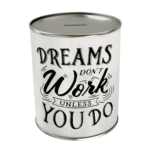Dreams Don't Work Coin Bank