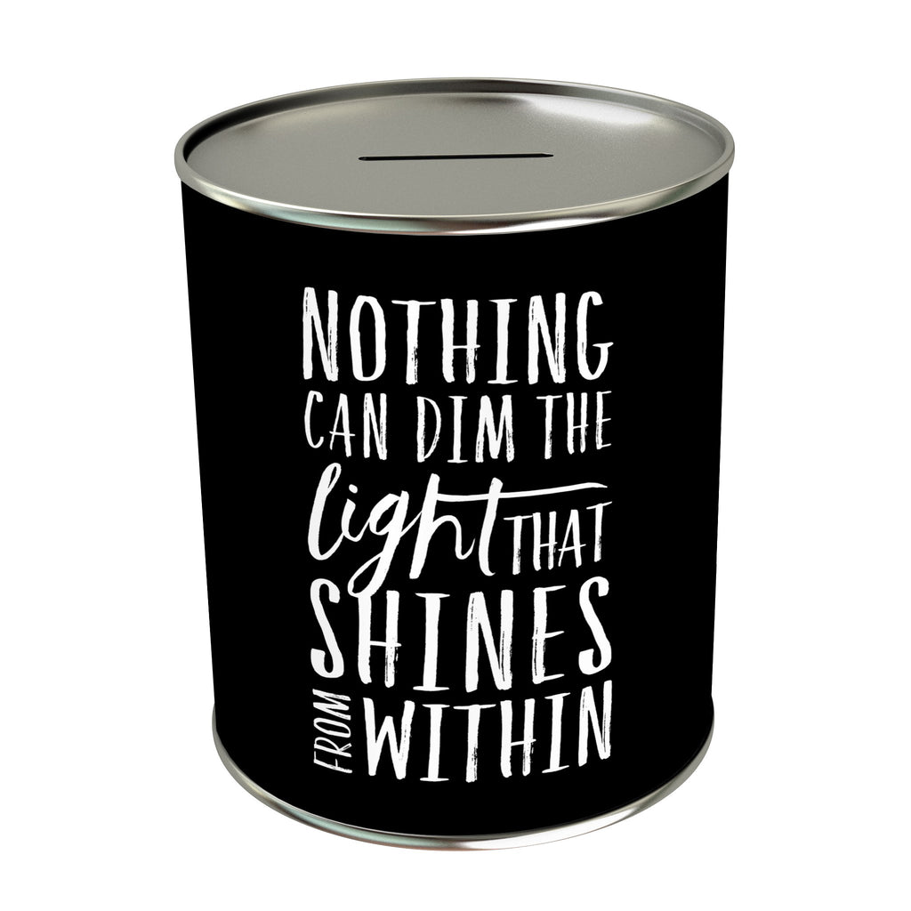 Nothing Can Dim the Light Coin Bank