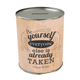 Be Yourself Everyone Else Coin Bank